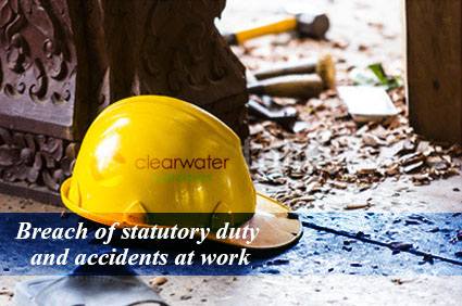 Breach of statutory duty and accidents at work