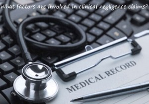 What factors are involved in clinical negligence claims-