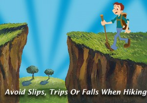 Avoid slips, trips or falls when hiking