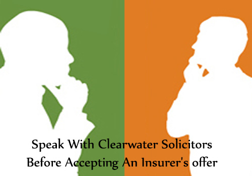 Speak with Clearwater Solicitors before accepting an insurer's offer
